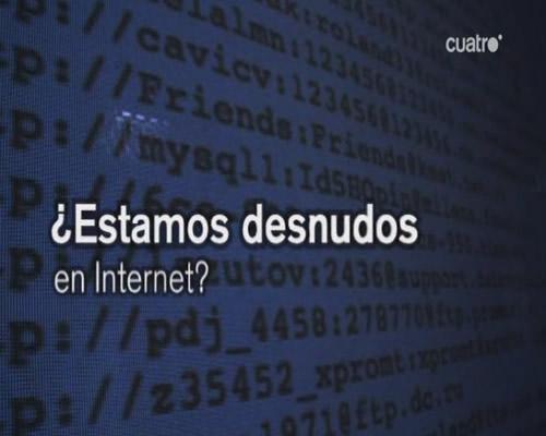 ¿Estamos desnudos en Internet? (2010)