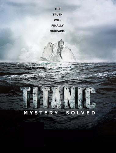 Titanic 100 Años Despues Misterio Resuelto (2012)